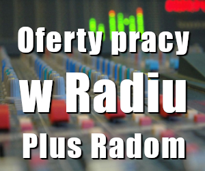 Praca w Radiu Plus Radom